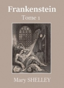 Mary Shelley: Frankenstein ou Le Prométhée moderne (Tome 1)