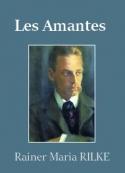 Rainer Maria Rilke: Les Amantes