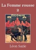 Léon Sazie: Zigomar – Livre 5 – La Femme rousse (deuxième partie)