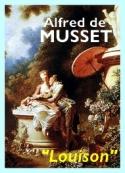 Alfred de Musset: Louison, pièce de théâtre intégrale.