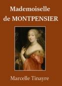 Marcelle Tinayre: Mademoiselle de Montpensier