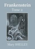 Mary Shelley: Frankenstein ou Le Prométhée moderne (Tome 2)