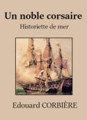 Edouard Corbière: Un noble corsaire