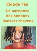 Claude Fée: La naissance des bonbons dans les cheveux