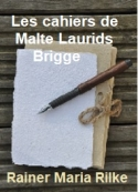 Rainer Maria Rilke: Les Cahiers de Malte Laurids Brigge (Version 2)
