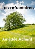 Amédée Achard: Les Réfractaires