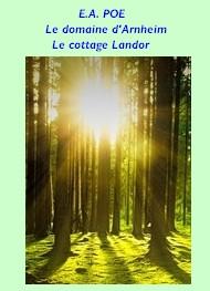 edgar allan poe - Le domaine d'Arnheim_ Le cottage Landor