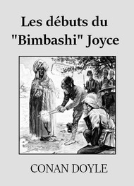 Arthur Conan Doyle - Les Débuts du «Bimbashi» Joyce