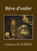 Gustave Flaubert: Rêve d'enfer
