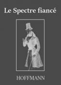 E.t.a. Hoffmann: Le Spectre fiancé