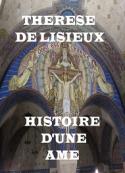 Therese De lisieux: Histoire d'une Âme