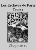 Emile Gaboriau: Les Esclaves de Paris – Tome 1 – Chapitre 17