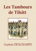 Gaston Deschamps: Les Tambours de Tilsitt