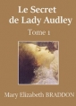 Mary elizabeth Braddon: Le Secret de Lady Audley (Tome 1)