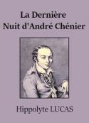 Hippolyte Lucas: La Dernière Nuit d'André Chénier