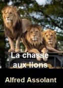 Alfred Assollant: La chasse aux lions