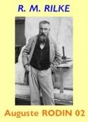 Rainer maria Rilke : Auguste Rodin, Partie 02