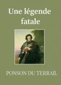 Pierre alexis Ponson du terrail: Une légende fatale