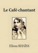 Elissa Rhaïs: Le Café-chantant