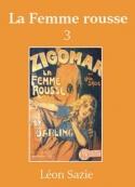 Léon Sazie: Zigomar – Livre 6 – La Femme rousse (troisième partie)