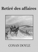 Arthur Conan Doyle: Retiré des affaires