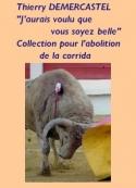 Thierry Demercastel: J'aurais voulu que vous soyez belle, Collection abolition corrida