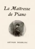 Arthur Dourliac: La Maîtresse de piano