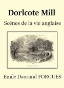 Emile daurand Forgues: Dorlcote Mill (Scènes de la vie anglaise)