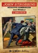 José Moselli: John Strobbins – L'Amateur