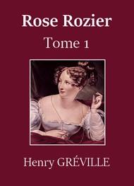 Henry Gréville - Rose Rozier-Tome 1