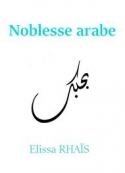 Elissa Rhaïs: Noblesse arabe