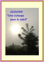 Geod'am - Une écharpe pour le soleil