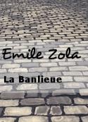 Emile Zola: La Banlieue