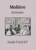 Emile Faguet: Molière féministe