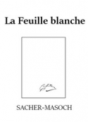 Léopold von Sacher Masoch: La Feuille blanche