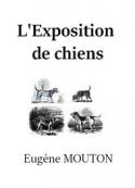 Eugène Mouton: L'Exposition de chiens