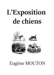 Eugène Mouton - L'Exposition de chiens