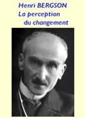 Henri Bergson: La perception du changement