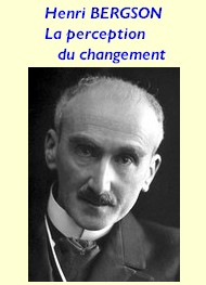 Henri Bergson - La perception du changement