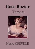 Henry Gréville: Rose Rozier-Tome 2