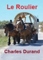 Charles Durand: Le Roulier