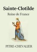 Pitre chevalier: Sainte Clotilde, reine de France