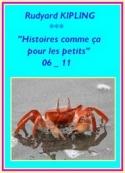 rudyard kipling: Histoires comme ça pour les petits, 06-11