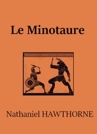 Nathanael Hawthorne - Le Minotaure