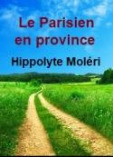 Hippolyte Moleri: Le Parisien en province