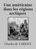 Charles de Varigny: Une américaine dans les régions arctiques