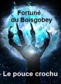 Fortuné Du boisgobey: Le Pouce Crochu