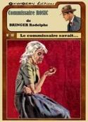 Rodolphe Bringer: Le Commissaire savait...