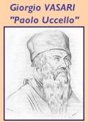 Giorgio Vasari: Vies..., Paolo Uccello, peintre florentin