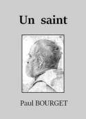 Paul Bourget: Un saint